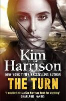The Turn: The Hollows Begins with Death by Kim Harrison, Keri Arthur