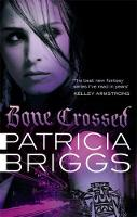 Cover for Bone Crossed by Patricia Briggs