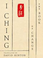 I Ching The Book of Change by David Hinton