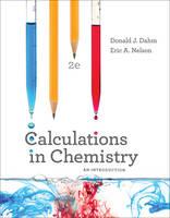 CALCULATIONS CHEM 2E PA (TEXT) by Donald J. (Rowan University) Dahm, Eric A. Nelson