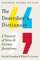 The Describer's Dictionary A Treasury of Terms & Literary Quotations by David Grambs, Ellen S. Levine