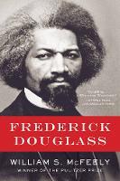 Frederick Douglass by William S. (University of Georgia) McFeely