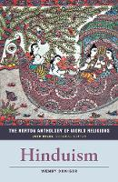 The Norton Anthology of World Religions: Hinduism Hinduism by Wendy (University of Chicago) Doniger