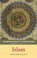 The Norton Anthology of World Religions: Islam Islam by Jane Dammen (Library of Congress) McAuliffe