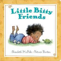 Little Bitty Friends by Elizabeth McPike, Patrice Barton