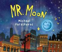 Mr. Moon by Michael Paraskevas