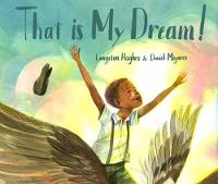 That is My Dream! A Picture Book of Langston Hughes's Dream Variation by Langston Hughes, Daniel Miyares