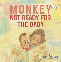 Monkey Not Ready for the Baby by Marc Brown