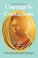 Courage Is Contagious And Other Reasons to Be Grateful for Michelle Obama by Nick Haramis