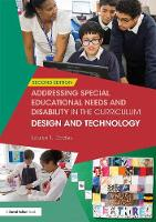 Addressing Special Educational Needs and Disability in the Curriculum: Design & Technology by Louise T. Davies, Elisabeth Barratt-Hacking