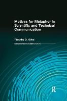 Motives for Metaphor in Scientific and Technical Communication Large Type Edition by Timothy D. Giles, Charles H. Sides