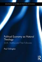 Political Economy and Natural Theology Smith, Malthus and Their Followers by Paul Oslington