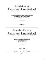 The Collected Letters of Antoni van Leeuwenhoek by Lodewijk C Palm