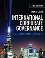 International Corporate Governance A Comparative Approach by Thomas Clarke