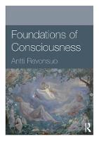 Foundations of Consciousness by Antti (University of Turku, Finland  University of Skovde, Sweden) Revonsuo