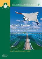Green Aviation Reduction of Environmental Impact Through Aircraft Technology and Alternative Fuels by Emily S. Nelson