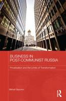 Business in Post-Communist Russia Privatization and the Limits of Transformation by Mikhail Glazunov