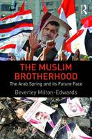 The Muslim Brotherhood The Arab Spring and its future face by Beverley (Queen's University, UK) Milton-Edwards