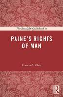 The Routledge Guidebook to Paine's Rights of Man by Frances Chiu