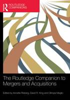 The Routledge Companion to Mergers and Acquisitions by Annette (Copenhagen Business School, Denmark) Risberg