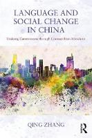 Language and Social Change in China Undoing Commonness through Cosmopolitan Mandarin by Qing Zhang