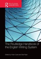 The Routledge Handbook of the English Writing System by Vivian Cook
