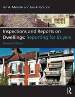 Inspections and Reports on Dwellings Reporting for Buyers by Ian A. Melville, Ian Angus Gordon