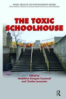 The Toxic Schoolhouse by Madeleine Kangsen Scammell, Charles Levenstein