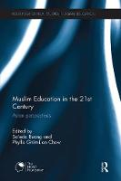 Muslim Education in the 21st Century Asian Perspectives by Sa'eda Buang