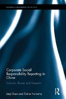 Corporate Social Responsibility Reporting in China Evolution, Drivers and Prospects by Jieqi (Institute of Tourism Studies, Macau) Guan, Carlos (University of Macau, Macau) Noronha