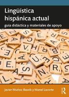 Linguistica hispanica actual: guia didactica y materiales de apoyo by Javier Munoz-Basols, Manel (The University of Maryland, College Park, USA) Lacorte