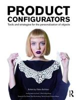 Product Configurators Tools for the Personalisation and Customisation of Objects by Fabio Schillaci