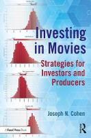 Investing in Movies Strategies for Investors and Producers by Joseph N. Cohen