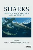 Sharks: Conservation, Governance and Management by Erika J. Techera