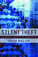 Silent Theft The Private Plunder of Our Common Wealth by David Bollier