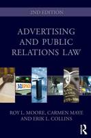 Advertising and Public Relations Law by Roy L. Moore, Carmen May, Erik L. Collins