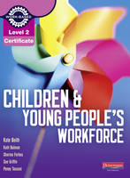 Level 2 Certificate Children and Young People's Workforce Candidate Handbook by Kate Beith, Kath Bulman, Sharina Forbes, Sue Griffin