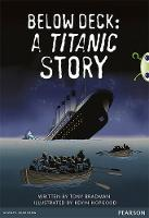 Bug Club Comprehension Year 5 Below Deck: A Titanic Story by Tony Bradman