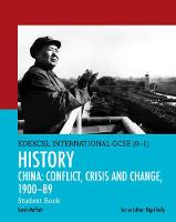 Edexcel International GCSE (9-1) History Conflict, Crisis and Change: China, 1900-1989 Student Book by Sarah Moffatt