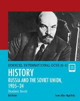 Edexcel International GCSE (9-1) History The Soviet Union in Revolution, 1905-24 Student Book by Rob Bircher