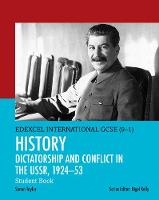 Edexcel International GCSE (9-1) History Dictatorship and Conflict in the USSR, 1924-53 Student Book by Simon Taylor