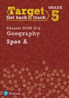 Target Grade 5 Edexcel GCSE (9-1) Geography Spec A Intervention Workbook by