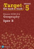 Target Grade 5 Edexcel GCSE (9-1) Geography Spec B Intervention Workbook by