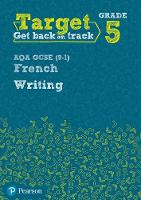 Target Grade 5 Writing AQA GCSE (9-1) French Workbook by