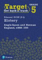 Target Grade 5 Edexcel GCSE (9-1) History Anglo-Saxon and Norman England, c.1060-1088 Intervention Workbook by