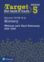 Target Grade 5 Edexcel GCSE (9-1) History Weimar and Nazi Germany, 1918-1939 Intervention Workbook by