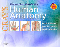 Gray's Dissection Guide for Human Anatomy by David A. Morton, Kerry D. Peterson, Dr. Kurt H. Albertine
