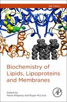 Biochemistry of Lipids, Lipoproteins and Membranes by Neale (Departments of Pediatrics and Biochemistry & Molecular Biology, Dalhousie University, Halifax, Nova Scotia, Can Ridgway