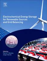 Electrochemical Energy Storage for Renewable Sources and Grid Balancing by Moseley, Professor Jurgen Garche