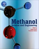 Methanol Science and Engineering by Angelo (Institute on Membrane Technology, Italian National Research Council, ITM-CNR, c/o University of Calabria, Rende Basile